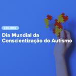 02-de-abril-conscientizacao-do-autismo-nova